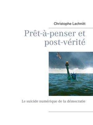 cover image of Prêt-à-penser et post-vérité