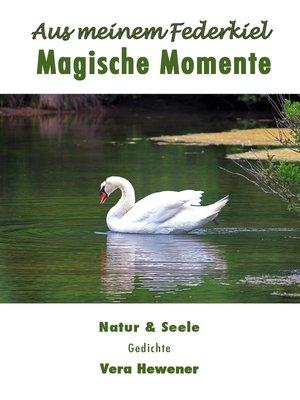 cover image of Aus meinem Federkiel. Magische Momente