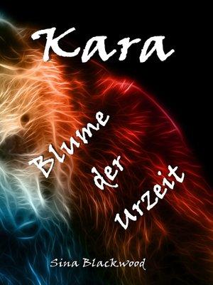 cover image of Kara--Blume der Urzeit