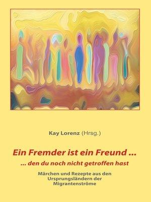 cover image of Ein Fremder ist ein Freund ...
