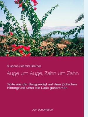 cover image of Auge um Auge, Zahn um Zahn