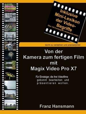 cover image of Von der Kamera zum fertigen Film mit Magix Video Pro X7