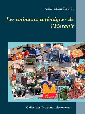 cover image of Les animaux totémiques de l'Hérault