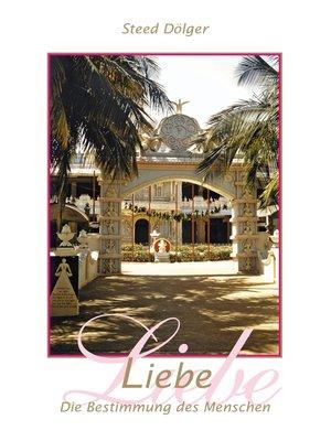 cover image of Liebe--Die Bestimmung des Menschen