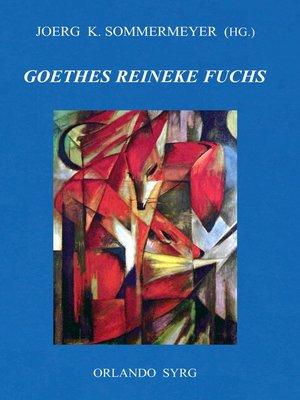 cover image of Johann Wolfgang von Goethes Reineke Fuchs