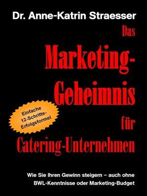 cover image of Das Marketing-Geheimnis für Catering-Unternehmen