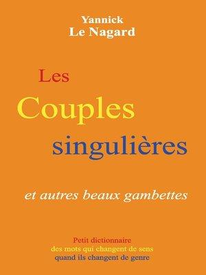 cover image of Les couples singulières et autres beaux gambettes