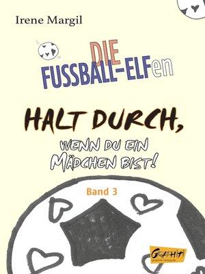 cover image of Halt durch, wenn du ein Mädchen bist!--Band 3