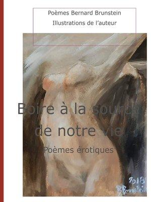 cover image of Boire à la source de notre vie