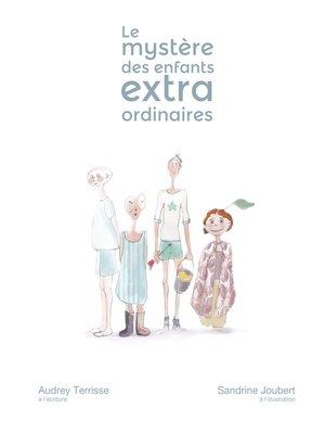 cover image of L'histoire des enfants extraordinaires