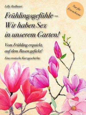 cover image of Frühlingsgefühle--Wir haben Sex in unserem Garten!