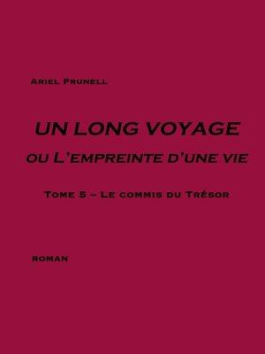 cover image of Un long voyage ou  l'empreinte d'une vie, Tome 5