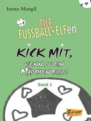 cover image of Kick mit, wenn du ein Mädchen bist!--Band 1