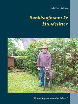 cover image of Bankkaufmann & Hundesitter