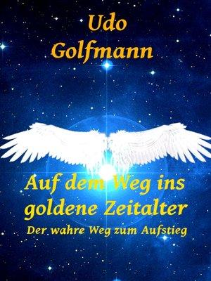 cover image of Auf dem Weg ins goldene Zeitalter