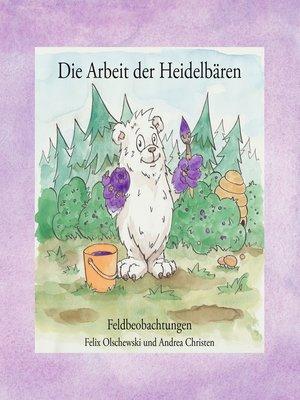 cover image of Die Arbeit der Heidelbären