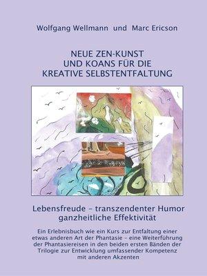 cover image of NEUE ZEN-KUNST UND KOANS FÜR DIE KREATIVE SELBSTENTFALTUNG