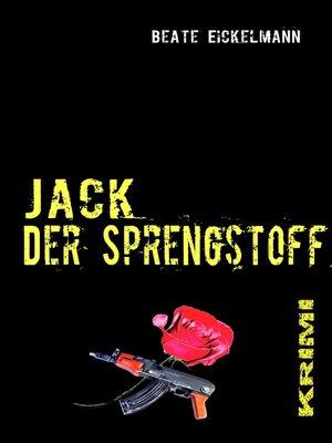 cover image of Jack--Der Sprengstoff