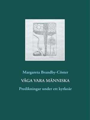cover image of Våga vara människa