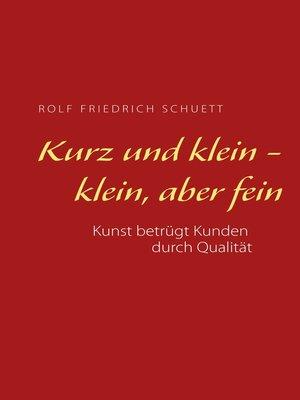 cover image of Kurz und klein--klein, aber fein