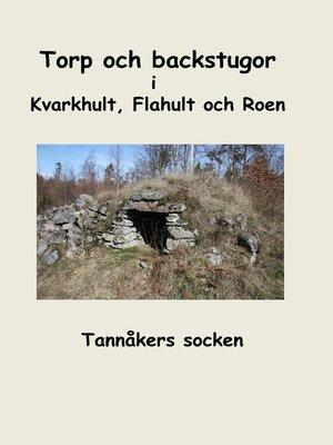 cover image of Torp och backstugor i Kvarkhult, Flahult och Roen