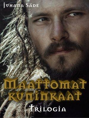 cover image of Maattomat kuninkaat, Kaupunkien kuningatar ja Valtiaiden varjot