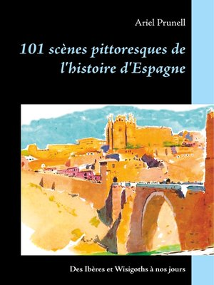 cover image of 101 scènes pittoresques de l'histoire d'Espagne