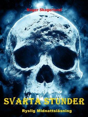 cover image of Svarta Stunder
