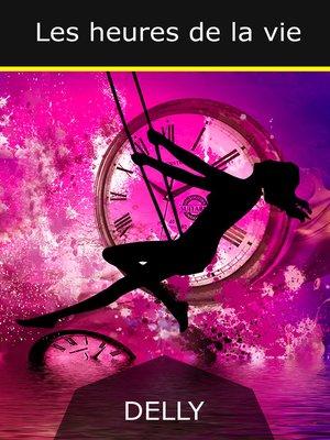 cover image of Les heures de la vie