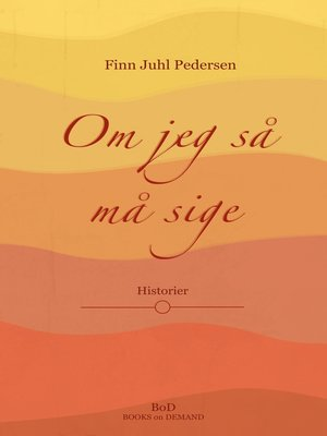 cover image of Om jeg så må sige