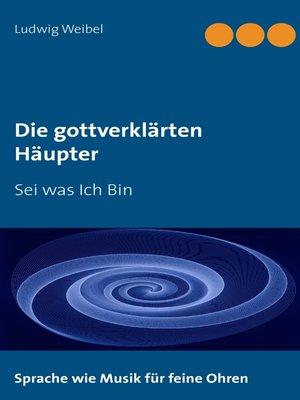 cover image of Die gottverklärten Häupter