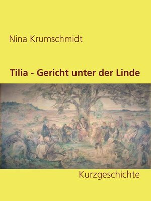 cover image of Tilia--Gericht unter der Linde