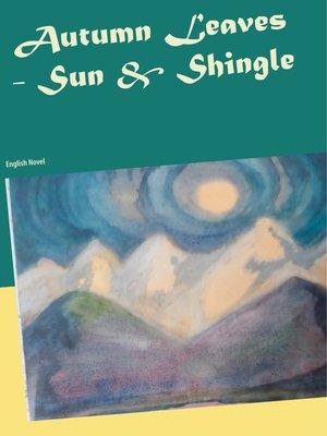 cover image of Autumn Leaves--Sun  &  Shingle