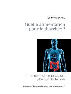 cover image of Quelle alimentation pour la diarrhée ?