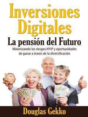 cover image of Inversiones Digitales--La pensión del Futuro?
