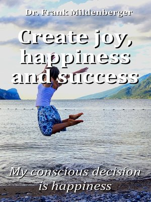 cover image of Create more joy, happiness and success