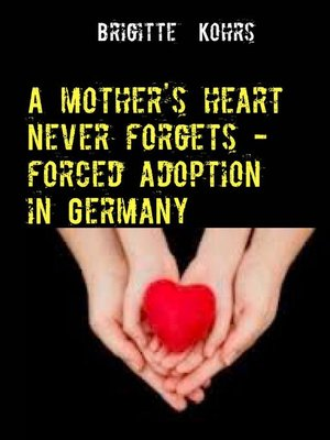 cover image of A Mother's Heart Never Forgets