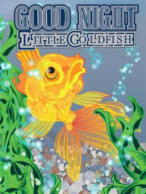 cover image of GOOD NIGHT  Little Goldfish