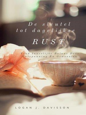 cover image of De Sleutel Tot Dagelijkse Rust