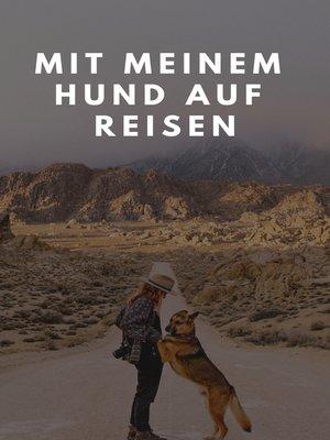 cover image of Mit meinem Hund auf Reisen