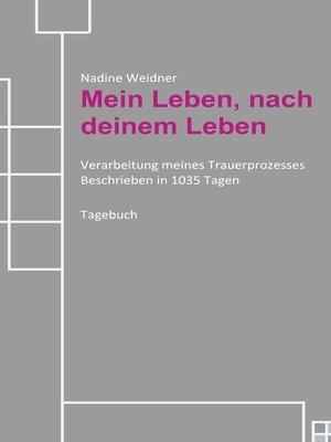 cover image of Mein Leben, nach deinem Leben
