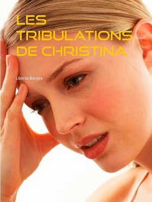cover image of Les Tribulations de Christina