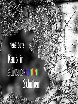 cover image of Raub in schwarz-bunten Schuhen