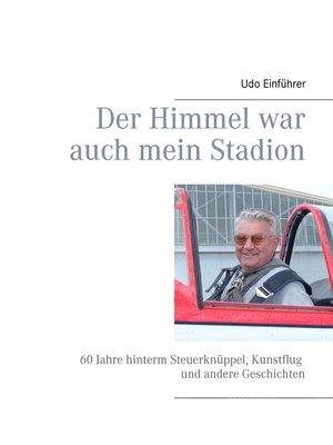 cover image of Der Himmel war auch mein Stadion