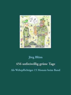 cover image of 456 unfreiwillig grüne Tage