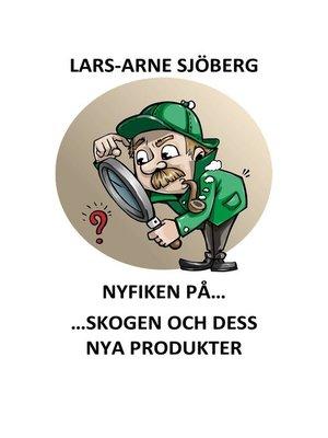 cover image of Nyfiken på skogen och dess nya produkter