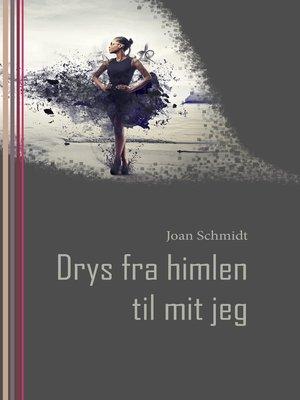 cover image of Drys fra himlen til mit jeg