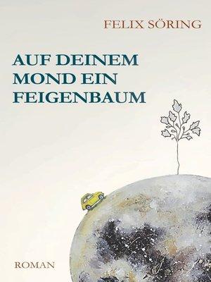 cover image of Auf deinem Mond ein Feigenbaum