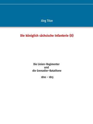 cover image of Die königlich sächsische Infanterie (II)