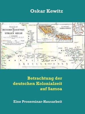 cover image of Betrachtung der deutschen Kolonialzeit auf Samoa